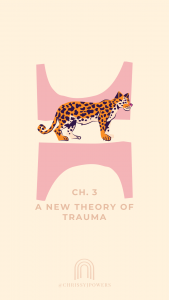 Ch. 3 A New Theory Of Trauma