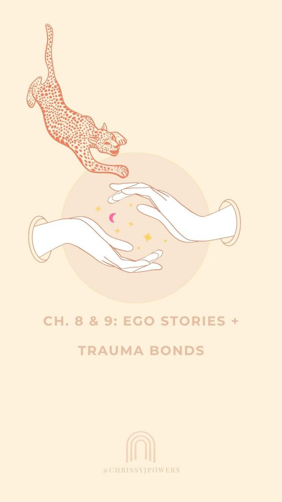 Ch. 8 & 9: Ego Stories + Trauma Bonds