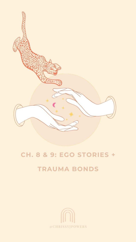 Ch. 8 & 9: Ego Stories + Trauma Bonds